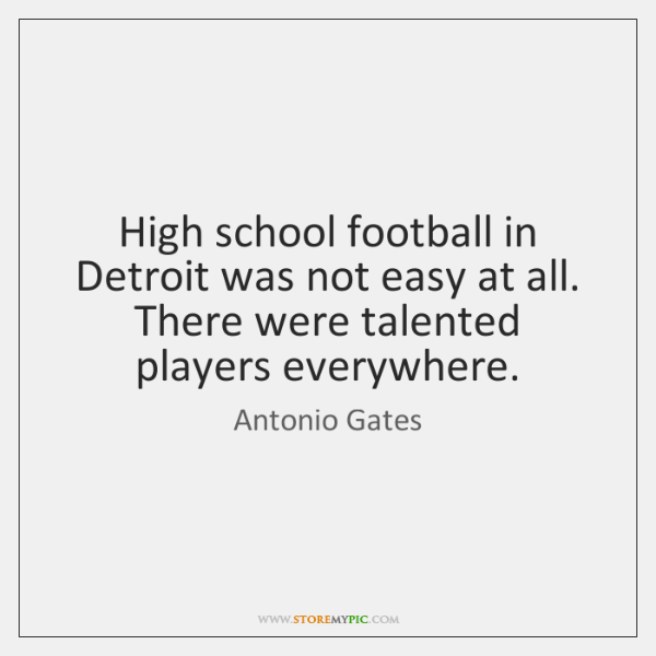 High school football in Detroit was not easy at all. There were ...