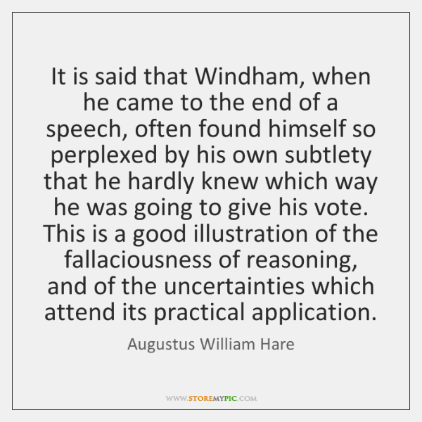 It is said that Windham, when he came to the end of ...