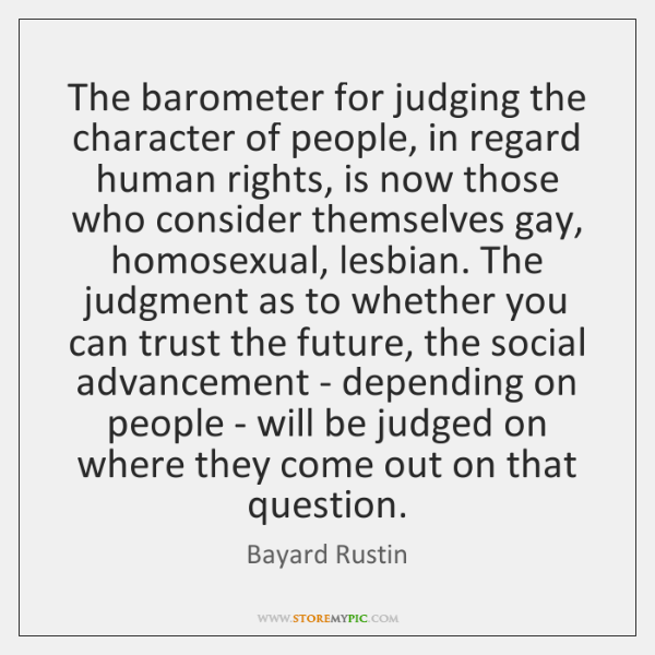 The barometer for judging the character of people, in regard human rights, ...