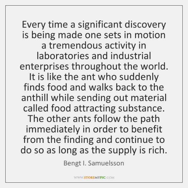 Every time a significant discovery is being made one sets in motion ...