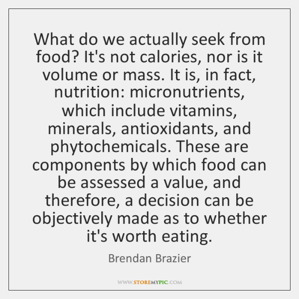 What do we actually seek from food? It's not calories, nor is ...