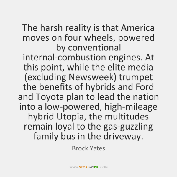 The harsh reality is that America moves on four wheels, powered by ...