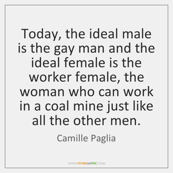 "female and camille paglia men In the opening to what i consider the most important chapter in camille paglia's new book, free women, free men—chapter 17: ""the modern battle of the sexes""—paglia writes the following: as the millennium approaches, we can look back on 200 years of women's advance in society after the industrial revolution."