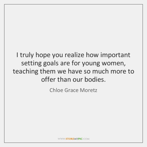 I truly hope you realize how important setting goals are for young ...