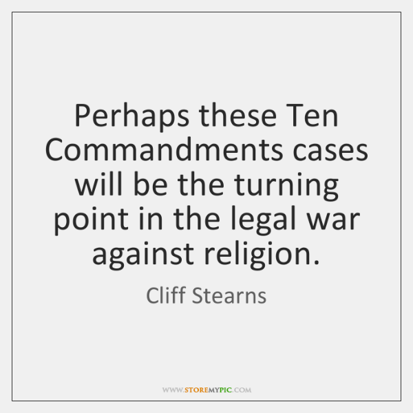 Perhaps these Ten Commandments cases will be the turning point in the ...