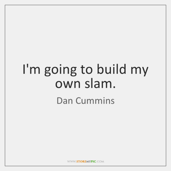 I'm going to build my own slam.