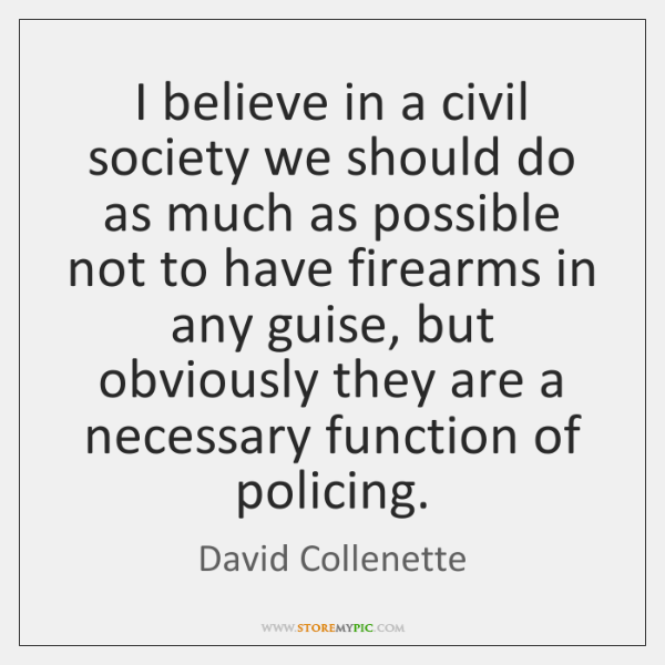 I believe in a civil society we should do as much as ...