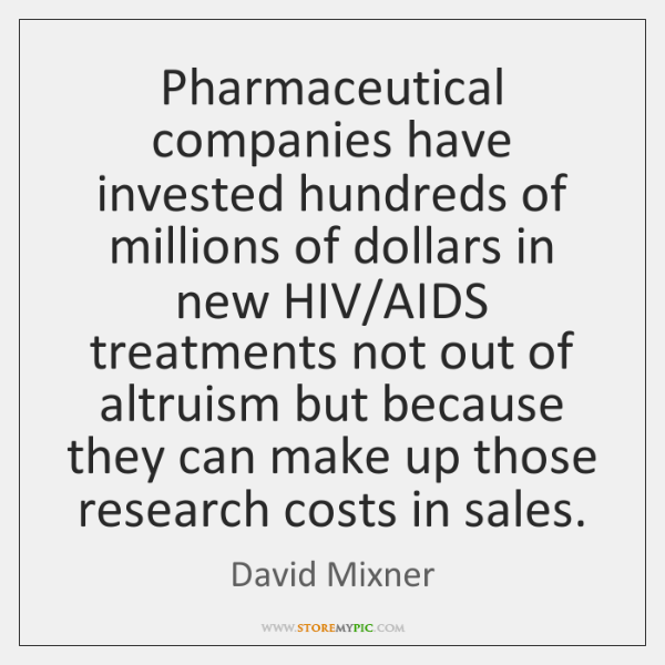 Pharmaceutical companies have invested hundreds of millions of dollars in new HIV/...