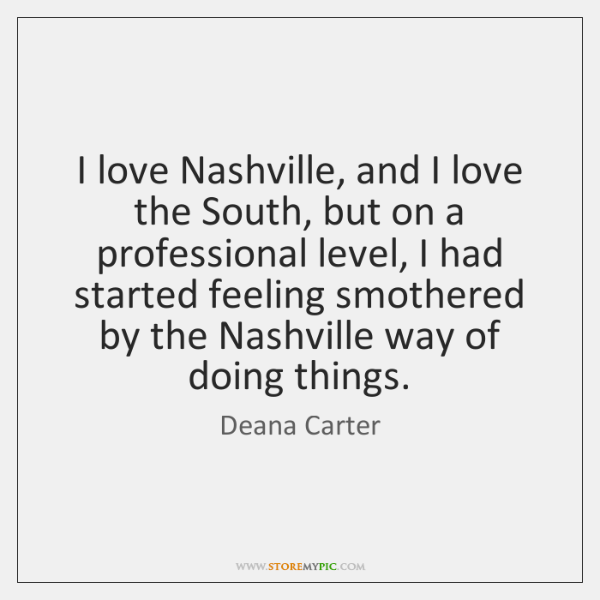 I love Nashville, and I love the South, but on a professional ...