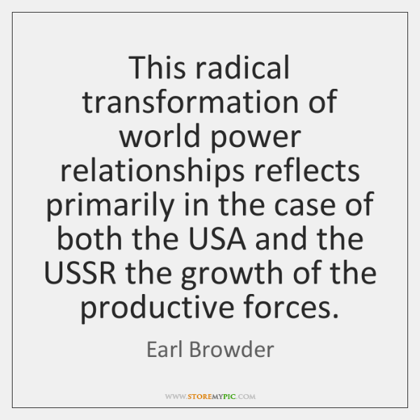 This radical transformation of world power relationships reflects primarily in the case ...