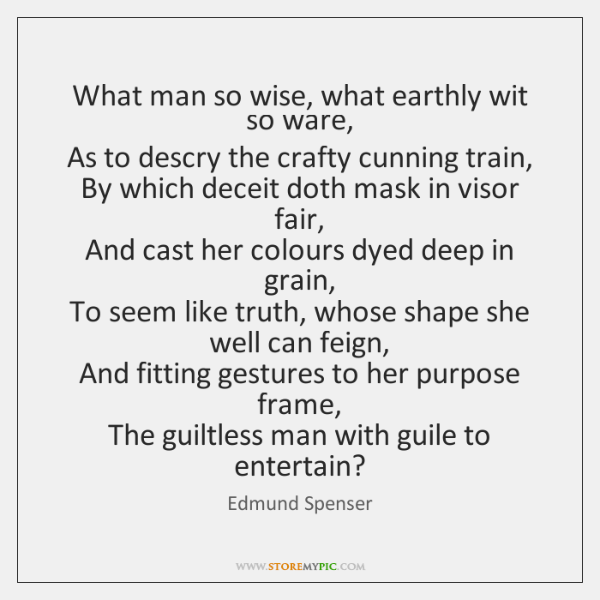 What man so wise, what earthly wit so ware,  As to descry ...