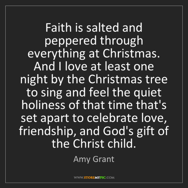 Amy Grant: Faith is salted and peppered through everything at Christmas....