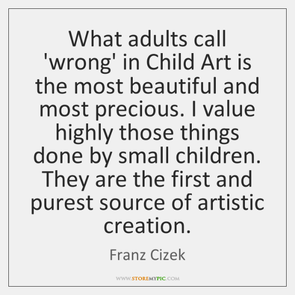 What adults call 'wrong' in Child Art is the most beautiful and ...