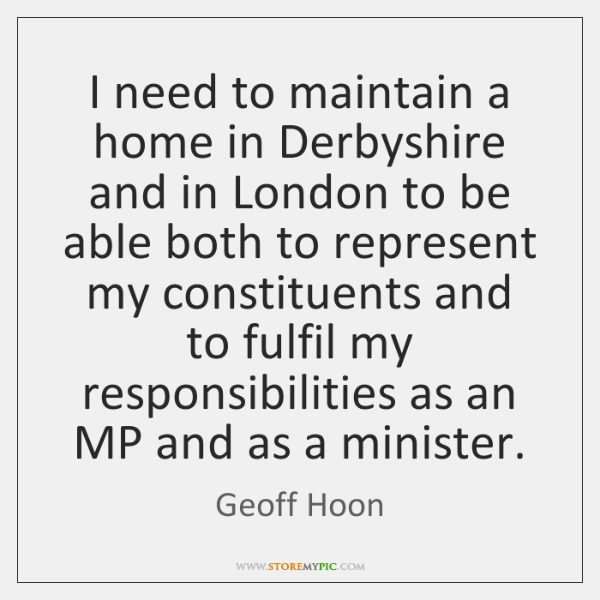 I need to maintain a home in Derbyshire and in London to ...