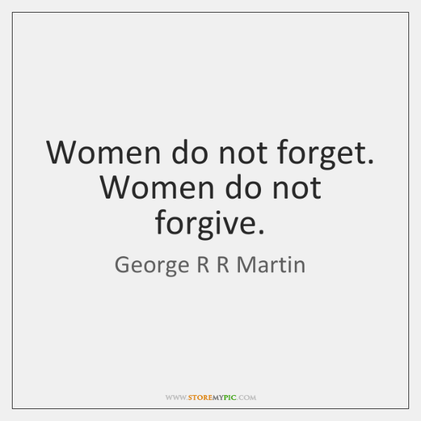 Women Do Not Forget Women Do Not Forgive Storemypic