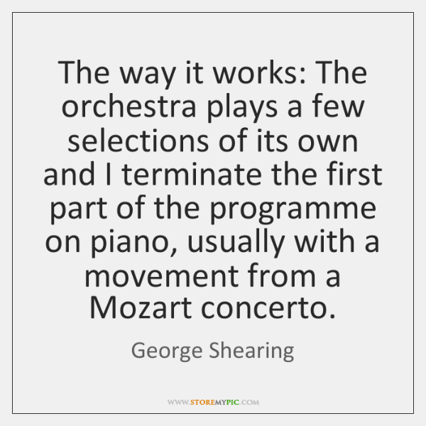 The way it works: The orchestra plays a few selections of its ...