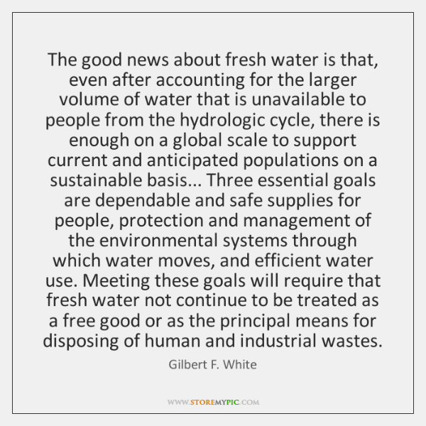 The good news about fresh water is that, even after accounting for ...