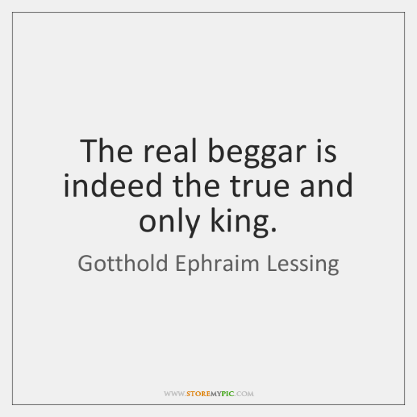 The real beggar is indeed the true and only king.