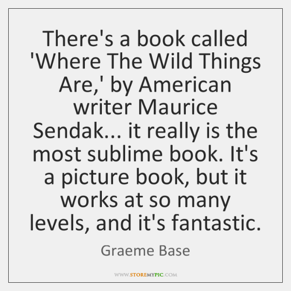 There's a book called 'Where The Wild Things Are,' by American ...