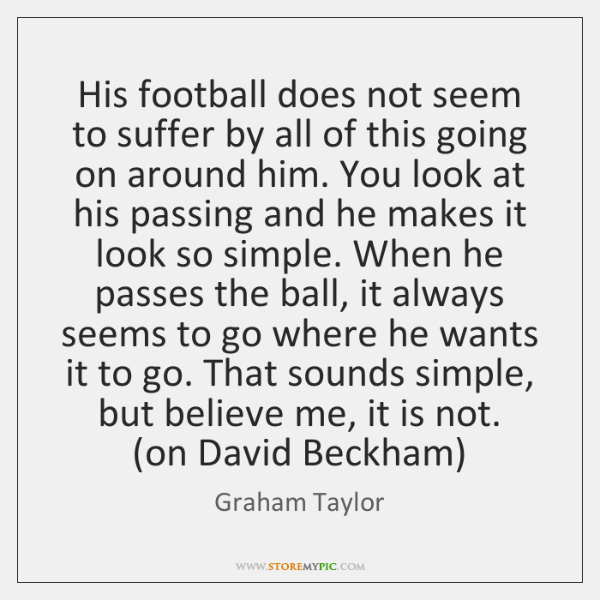 His football does not seem to suffer by all of this going ...