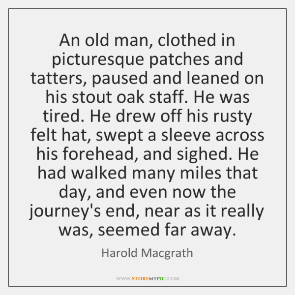 An old man, clothed in picturesque patches and tatters, paused and leaned ...