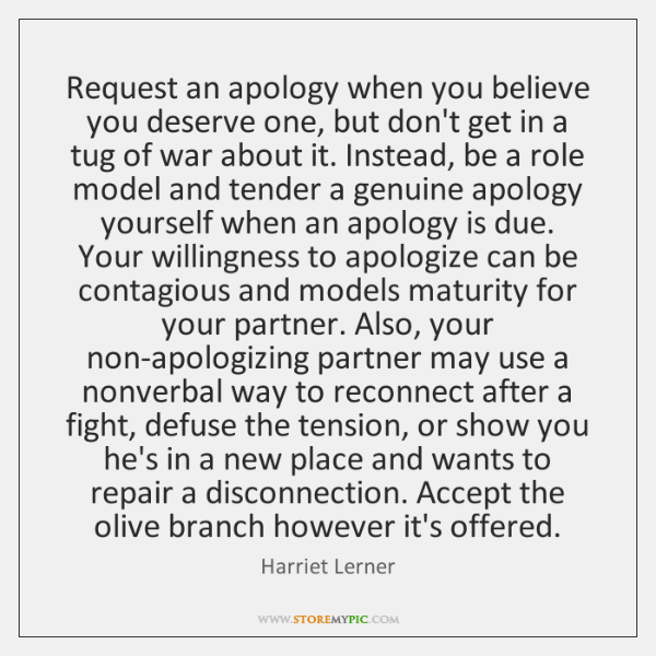 Request an apology when you believe you deserve one, but don't get ...