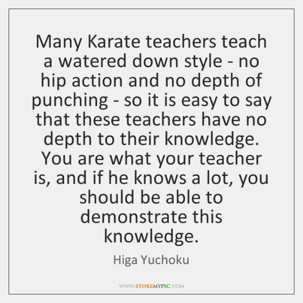 Many Karate teachers teach a watered down style - no hip action ...
