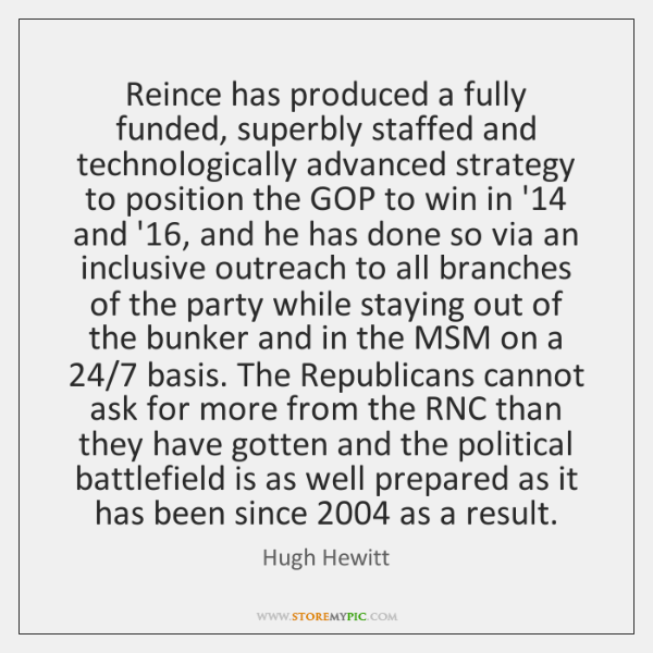 Reince has produced a fully funded, superbly staffed and technologically advanced strategy ...