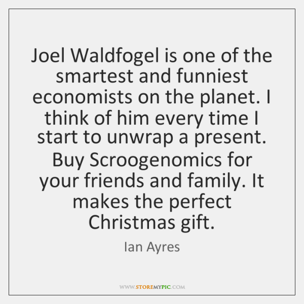 Joel Waldfogel is one of the smartest and funniest economists on the ...