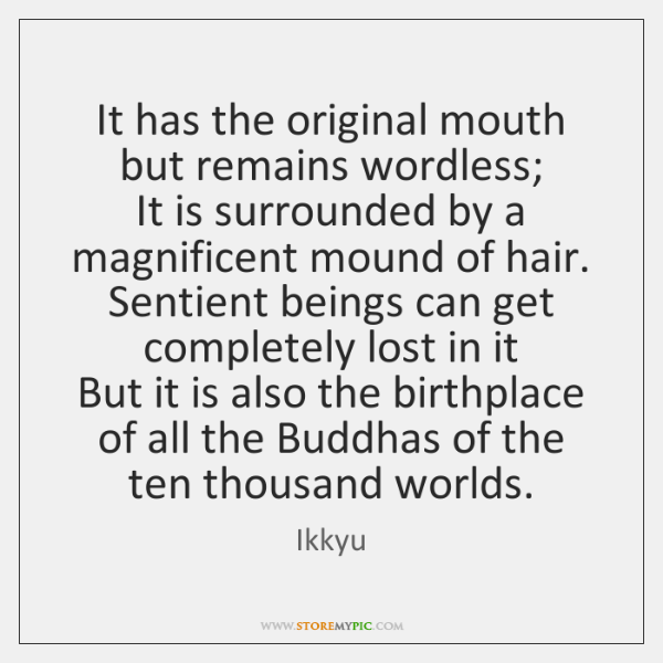 It has the original mouth but remains wordless;   It is surrounded by ...