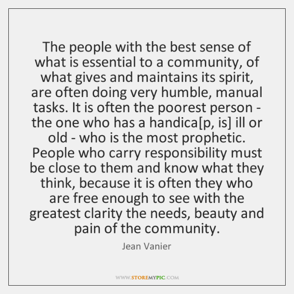 The people with the best sense of what is essential to a ...