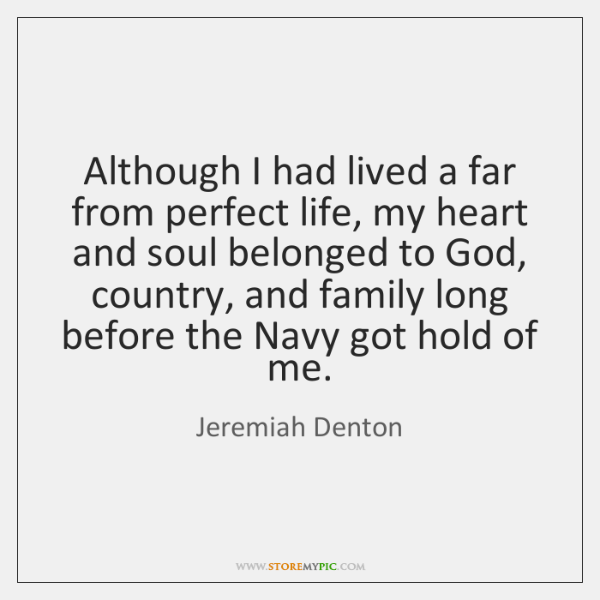 Although I had lived a far from perfect life, my heart and ...