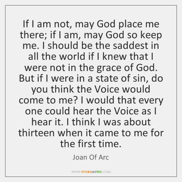 If I am not, may God place me there; if I am, ...