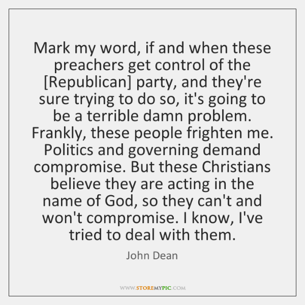 Mark my word, if and when these preachers get control of the [...
