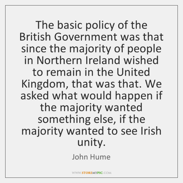 The basic policy of the British Government was that since the majority ...