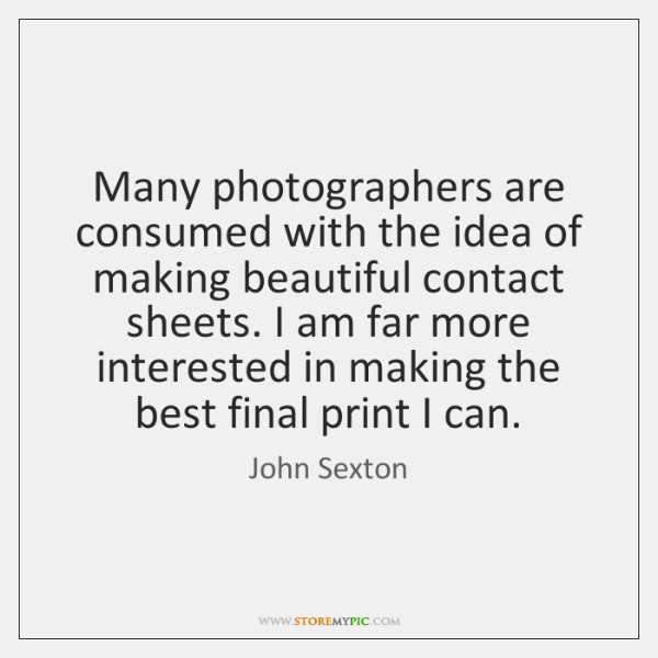 Many photographers are consumed with the idea of making beautiful contact sheets. ...