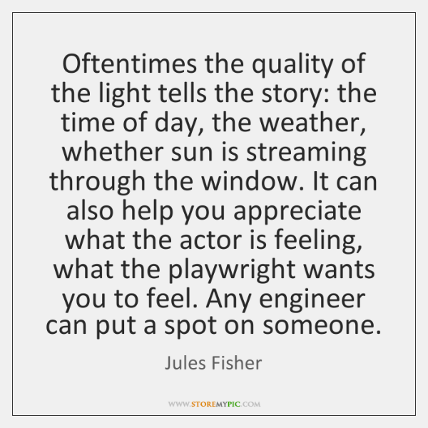 Oftentimes the quality of the light tells the story: the time of ...