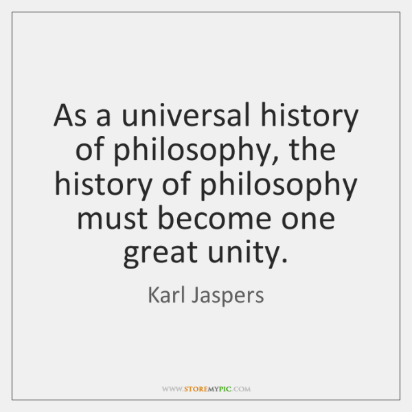 As a universal history of philosophy, the history of philosophy must become ...