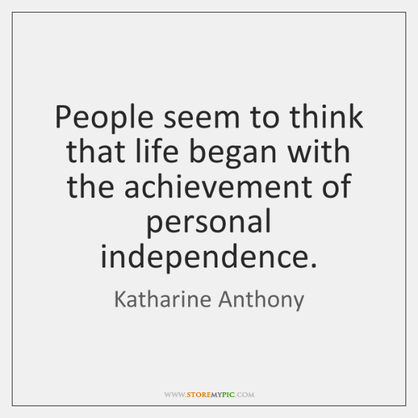 People seem to think that life began with the achievement of personal ...