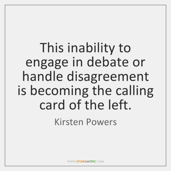 This inability to engage in debate or handle disagreement is becoming the ...