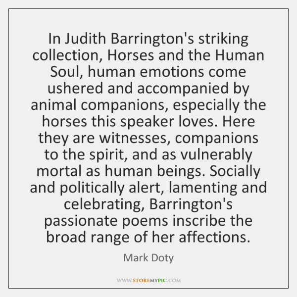 In Judith Barrington's striking collection, Horses and the Human Soul, human emotions ...