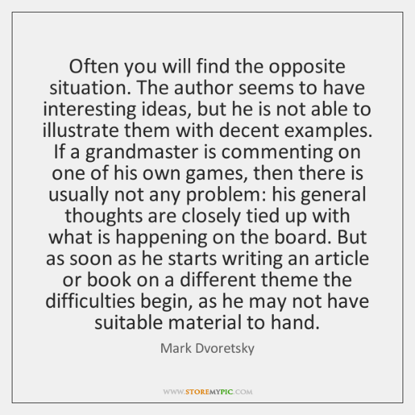 Often you will find the opposite situation. The author seems to have ...