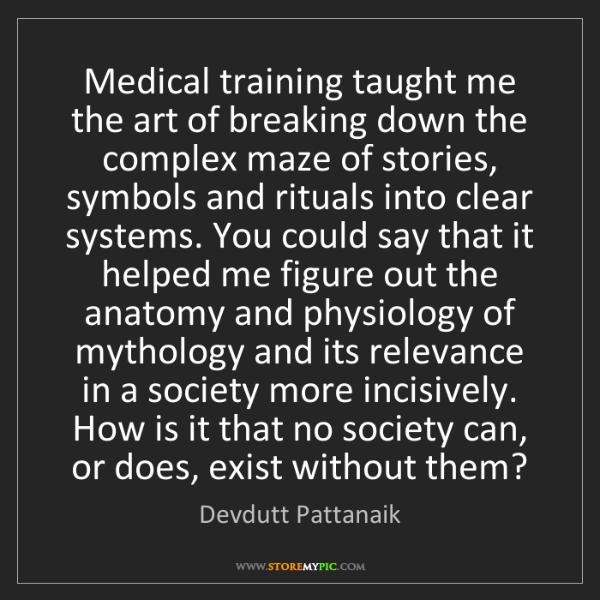Devdutt Pattanaik: Medical training taught me the art of breaking down the...