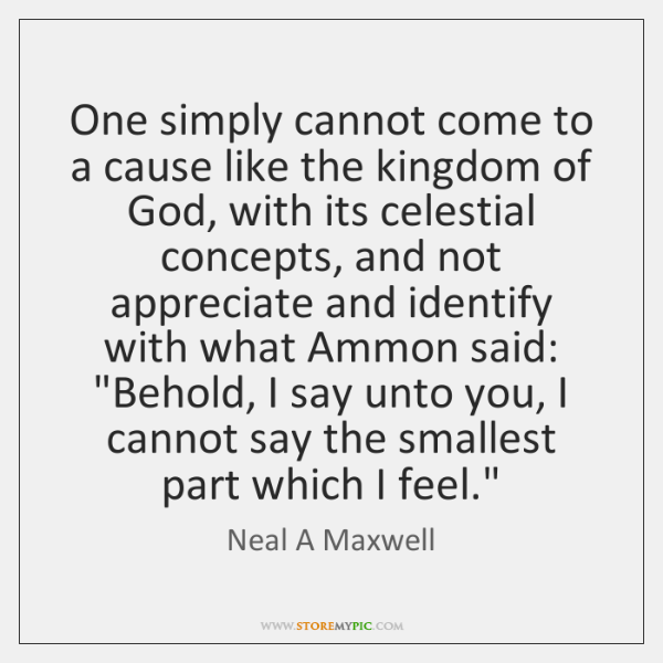 One simply cannot come to a cause like the kingdom of God, ...