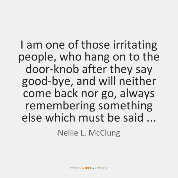 I am one of those irritating people, who hang on to the ...