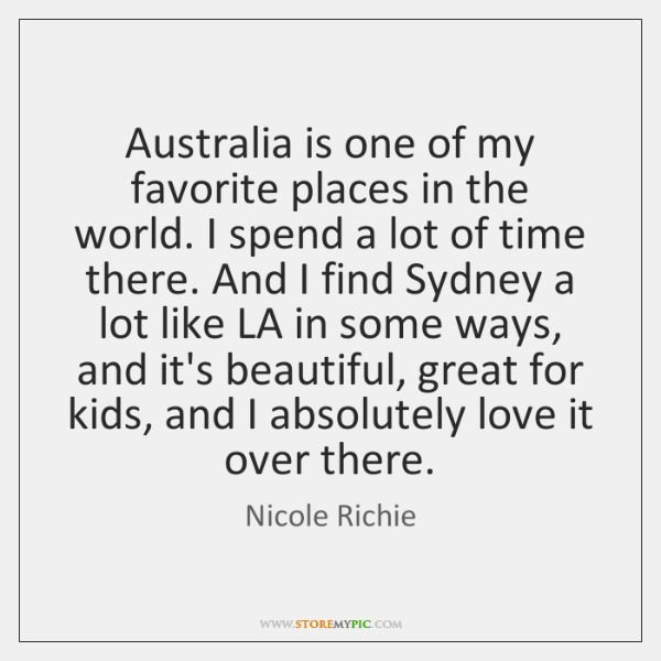 Australia is one of my favorite places in the world. I spend ...