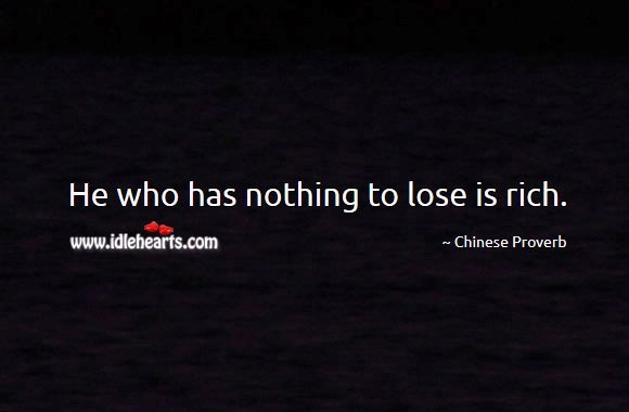 Nothing lose rich