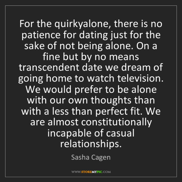 Sasha Cagen: For the quirkyalone, there is no patience for dating...