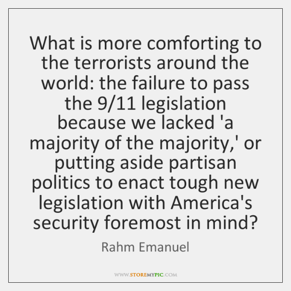 What is more comforting to the terrorists around the world: the failure ...