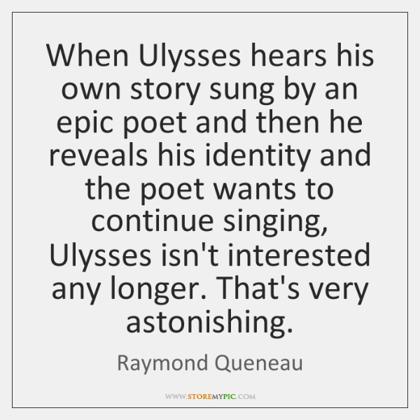 When Ulysses hears his own story sung by an epic poet and ...
